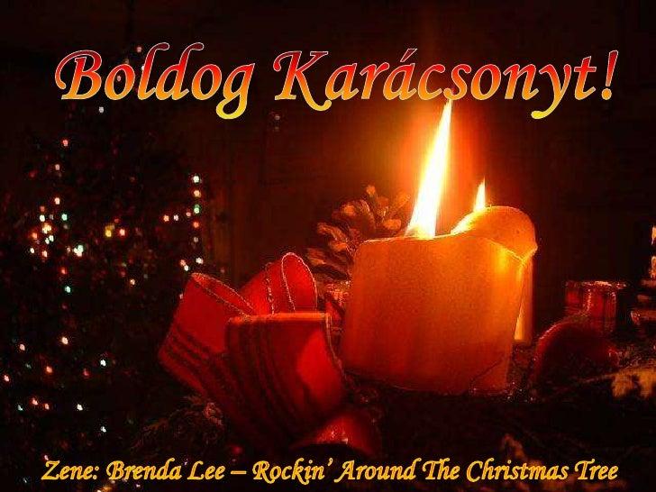 Boldog Karácsonyt!<br />Zene: Brenda Lee – Rockin' Around The Christmas Tree<br />