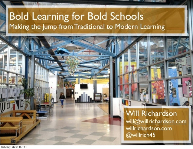 Bold Learning for Bold Schools       Making the Jump from Traditional to Modern Learning                                  ...