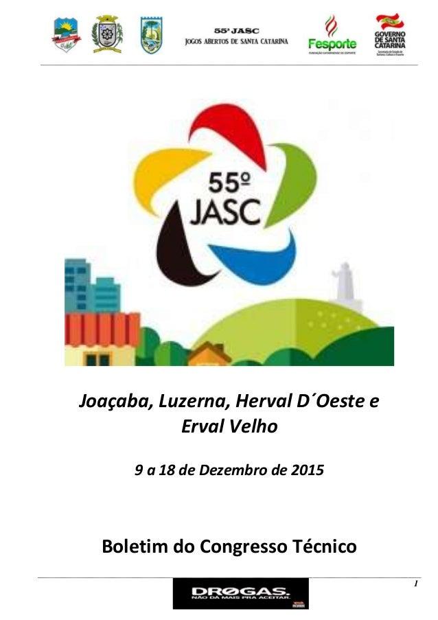 1 Joaçaba, Luzerna, Herval D´Oeste e Erval Velho 9 a 18 de Dezembro de 2015 Boletim do Congresso Técnico