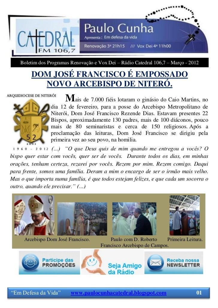 Boletim dos Programas Renovação e Vox Dei – Rádio Catedral 106,7 – Março - 2012        DOM JOSÉ FRANCISCO É EMPOSSADO     ...