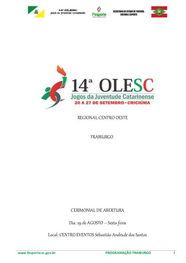 REGIONAL CENTRO OESTE  FRAIBURGO  CERIMONIAL DE ABERTURA  Dia: 29 de AGOSTO – Sexta feira  Local: CENTRO EVENTOS Sebastião...