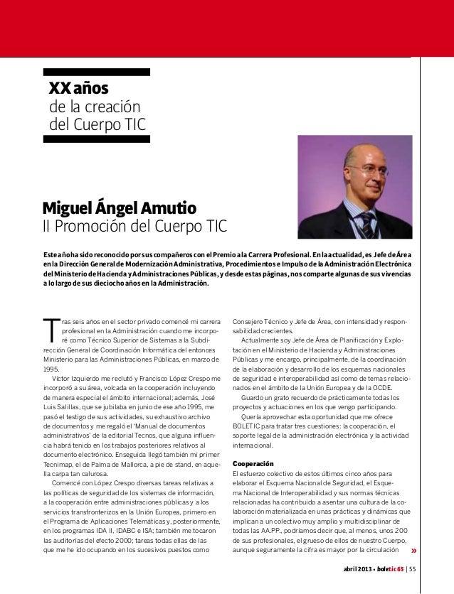 XX años de la creación del Cuerpo TICMiguel Ángel AmutioII Promoción del Cuerpo TICEste año ha sido reconocido por sus com...