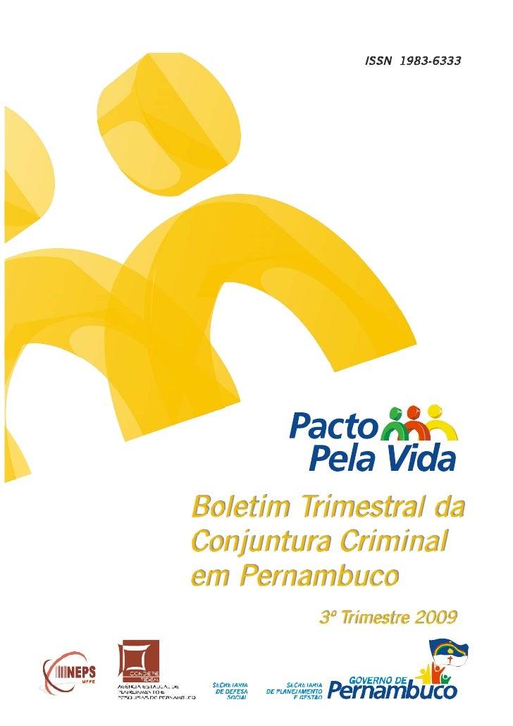 BOLETIM TRIMESTRAL DA CONJUNTURA CRIMINAL EM PERNAMBUCO Publicação Trimestral da Agência Estadual de Planejamento e Pesqui...