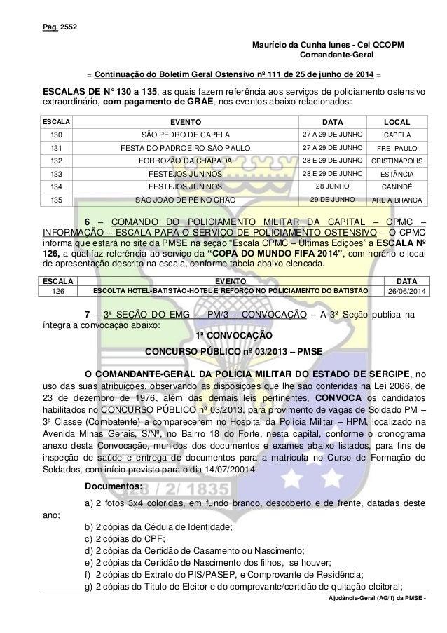 Pág. 2552 Confere com o original: Maurício da Cunha Iunes - Cel QCOPM Comandante-Geral = Continuação do Boletim Geral Oste...