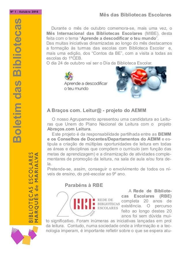 Mês das Bibliotecas Escolares BoletimdasBibliotecas Nº 1 - 0utubro 2016 Parabéns à RBE A Rede de Bibliote- cas Escolares (...