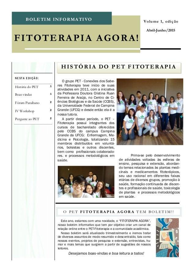 BOLETIM INFORMATIVO O grupo PET - Conexões dos Sabe- res Fitoterapia teve início de suas atividades em 2011, com a iniciat...