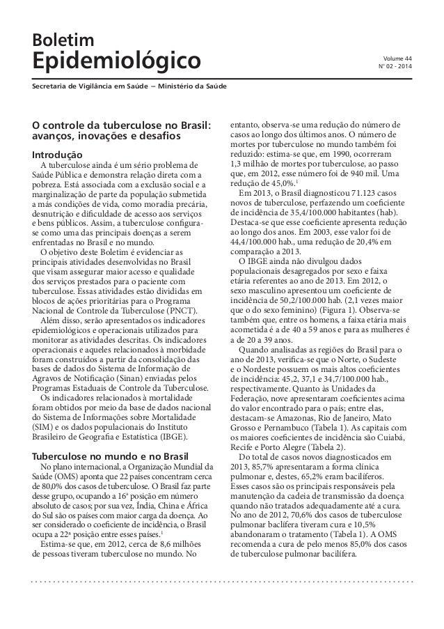 Boletim Epidemiológico Secretaria de Vigilância em Saúde − Ministério da Saúde Volume 44 N° 02 - 2014 Introdução A tubercu...