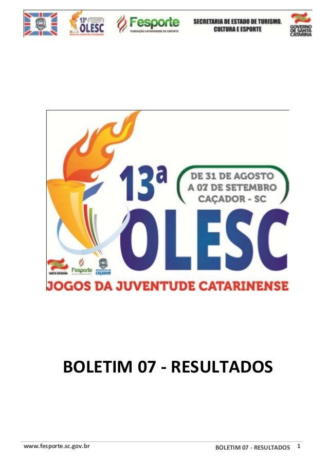 www.fesporte.sc.gov.br BOLETIM 07 - RESULTADOS 1 BOLETIM 07 - RESULTADOS