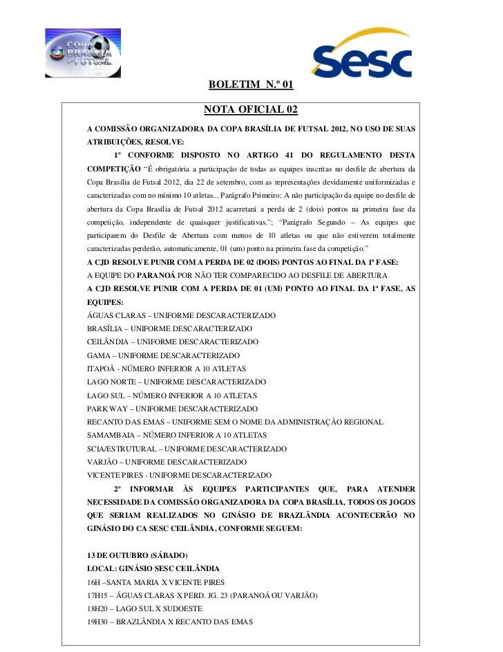 BOLETIM N.º 01                                     NOTA OFICIAL 02A COMISSÃO ORGANIZADORA DA COPA BRASÍLIA DE FUTSAL 2012,...
