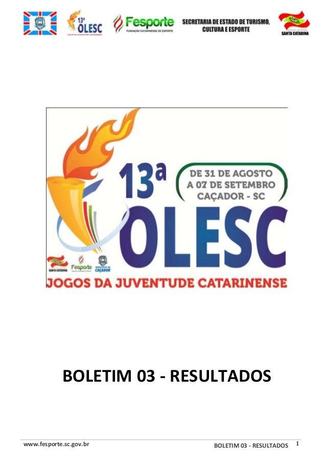 www.fesporte.sc.gov.br BOLETIM 03 - RESULTADOS 1 BOLETIM 03 - RESULTADOS