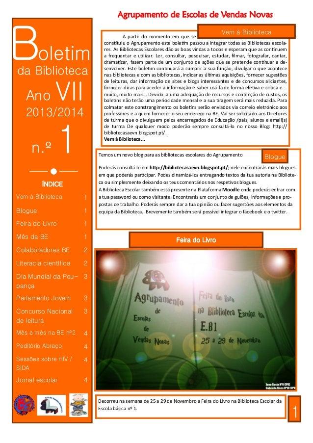 Boletim da Biblioteca  Ano  VII  2013/2014  n.º  1  Agrupamento de Escolas de Vendas Novas Vem à Biblioteca  A partir do m...