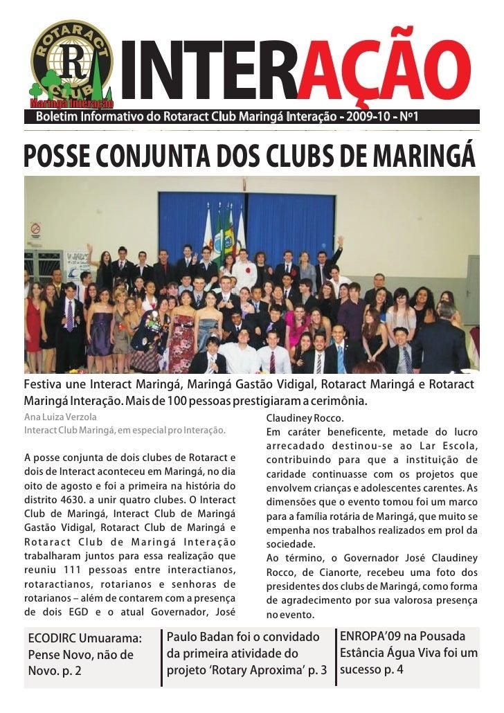 INTERAÇÃO   Boletim Informativo do Rotaract Club Maringá Interação - 2009-10 - Nº1   POSSE CONJUNTA DOS CLUBS DE MARINGÁ  ...