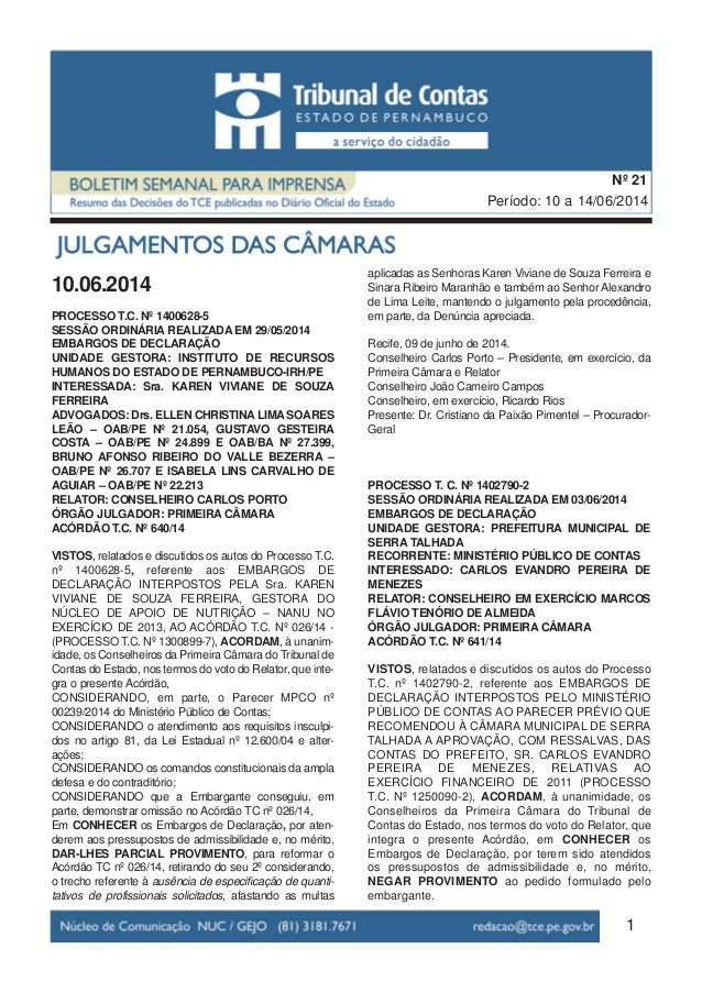 10.06.2014 PROCESSO T.C. Nº 1400628-5 SESSÃO ORDINÁRIA REALIZADA EM 29/05/2014 EMBARGOS DE DECLARAÇÃO UNIDADE GESTORA: INS...
