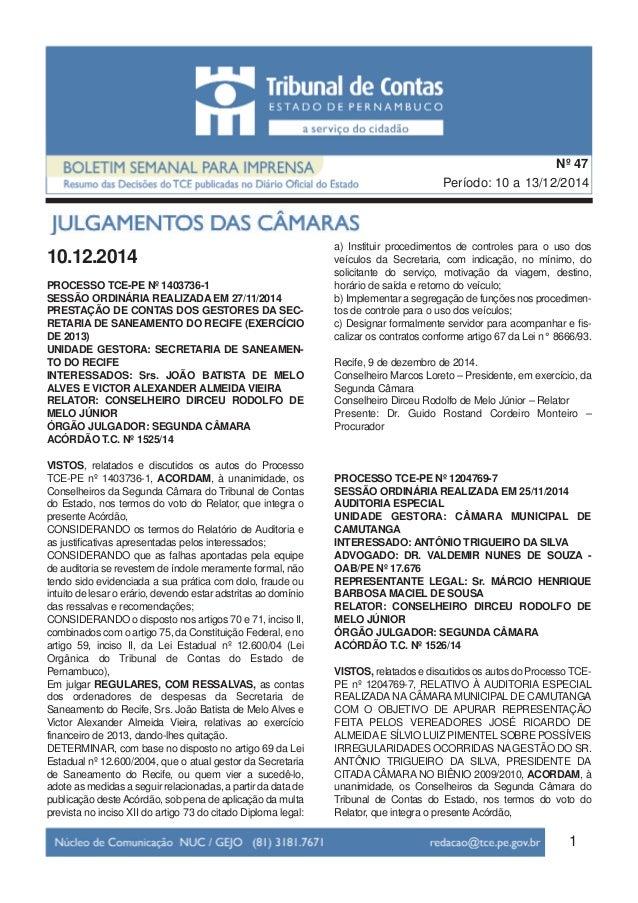1 Período: 10 a 13/12/2014 Nº 47 10.12.2014 PROCESSO TCE-PE Nº 1403736-1 SESSÃO ORDINÁRIA REALIZADA EM 27/11/2014 PRESTAÇÃ...