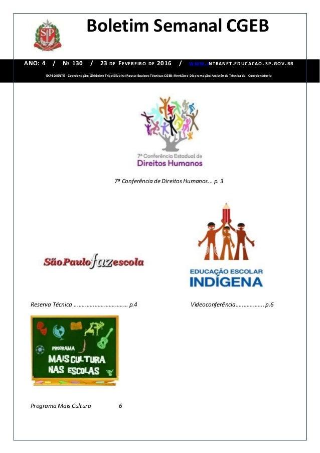 Boletim Semanal CGEB ANO: 4 / Nº 130 / 23 DE FEVEREIRO DE 2016 / WWW.INTRANET.EDUCACAO. SP.GOV.BR EXPEDIENTE - Coordenação...