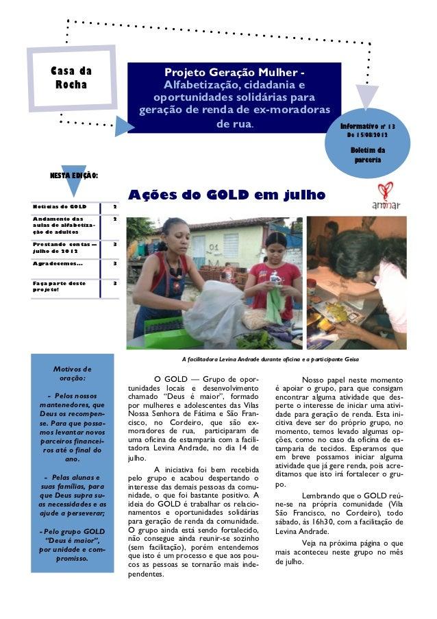Casa da                       Projeto Geração Mulher -      Rocha                        Alfabetização, cidadania e       ...