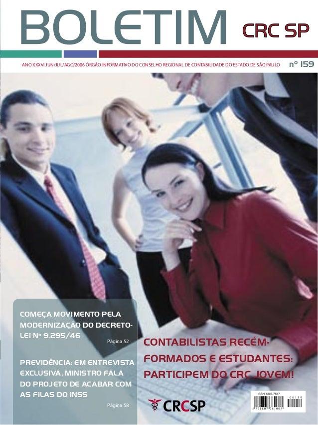 ANO XXXVI JUN/JUL/AGO/2006 ÓRGÃO INFORMATIVO DO CONSELHO REGIONAL DE CONTABILIDADE DO ESTADO DE SÃO PAULO nº 159 COMEÇA MO...