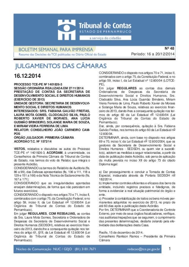 1 Período: 16 a 20/12/2014 Nº 48 16.12.2014 PROCESSO TCE-PE Nº 1401826-3 SESSÃO ORDINÁRIA REALIZADA EM 27/11/2014 PRESTAÇÃ...