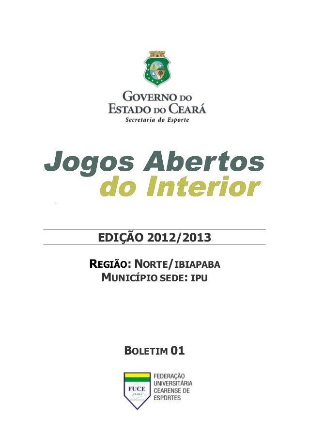 EDIÇÃO 2012/2013REGIÃO: NORTE/IBIAPABAMUNICÍPIO SEDE: IPUBOLETIM 01