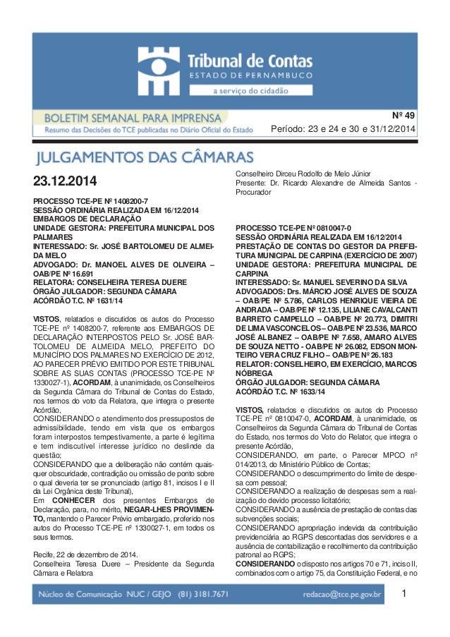 1 Período: 23 e 24 e 30 e 31/12/2014 Nº 49 23.12.2014 PROCESSO TCE-PE Nº 1408200-7 SESSÃO ORDINÁRIA REALIZADA EM 16/12/201...
