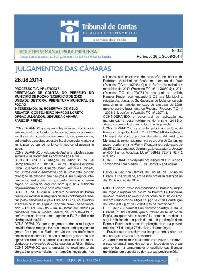 Nº 32  Período: 26 a 30/08/2014  1  26.08.2014  PROCESSO T. C. Nº 1370093-5  PRESTAÇÃO DE CONTAS DO PREFEITO DO  MUNICÍPIO...