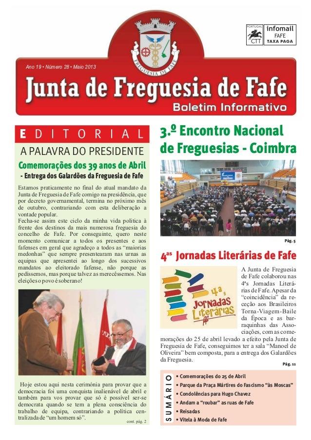 A PALAVRA DO PRESIDENTEAno 19 • Número 28 • Maio 2013Comemorações dos 39 anos de Abril- Entrega dos Galardões da Freguesia...