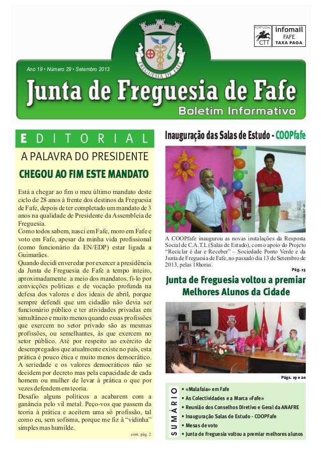 A PALAVRA DO PRESIDENTE Ano 19 • Número 29 • Setembro 2013 CHEGOU AO FIM ESTE MANDATO Junta de Freguesia voltou a premiar ...