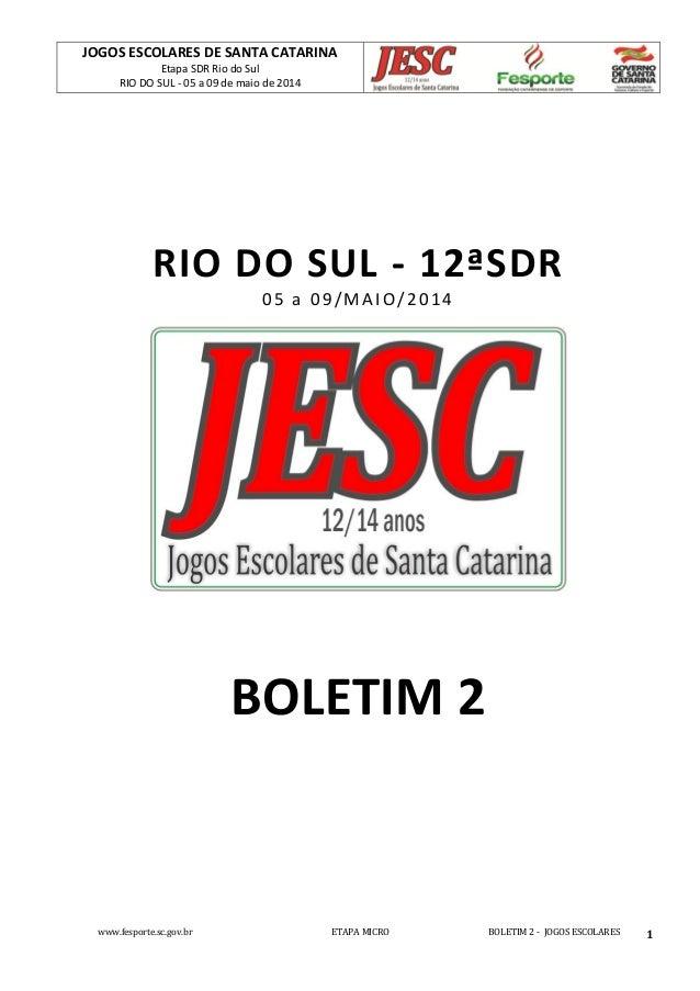 JOGOS ESCOLARES DE SANTA CATARINA Etapa SDR Rio do Sul RIO DO SUL - 05 a 09 de maio de 2014 www.fesporte.sc.gov.br ETAPA M...