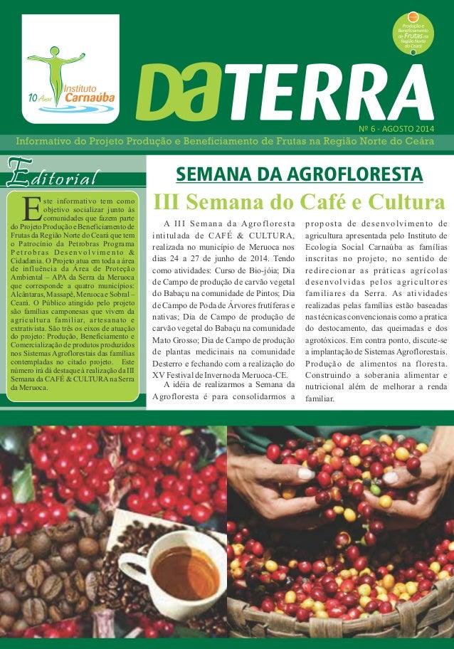 SEMANA DA AGROFLORESTA  III Semana do Café e Cultura  A III Semana da Agrofloresta  intitulada de CAFÉ & CULTURA,  realiza...