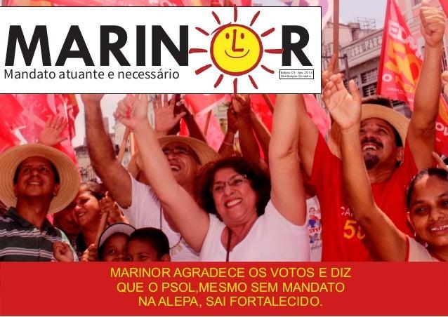 MARIN R Mandato atuante e necessário Edição 01- Ano 2014  Distribuição Gratuita  MARINOR AGRADECE OS VOTOS E DIZ  QUE O PS...