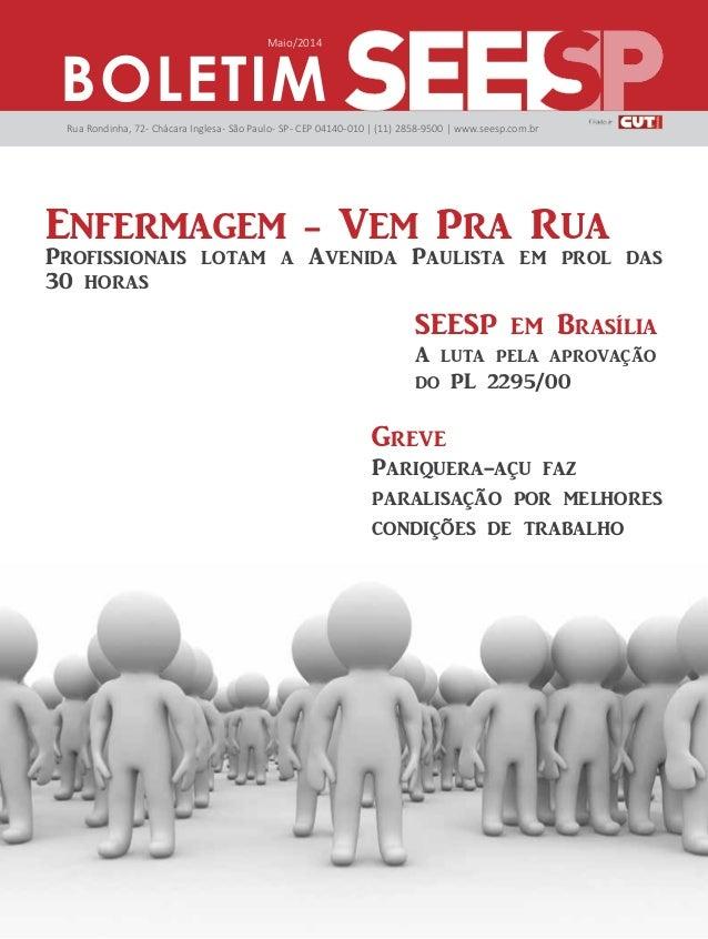 BOLETIM  Maio/2014  Rua Rondinha, 72 - Chácara Inglesa - São Paulo - SP - CEP 04140-010 | (11) 2858-9500 | www.seesp.com.b...