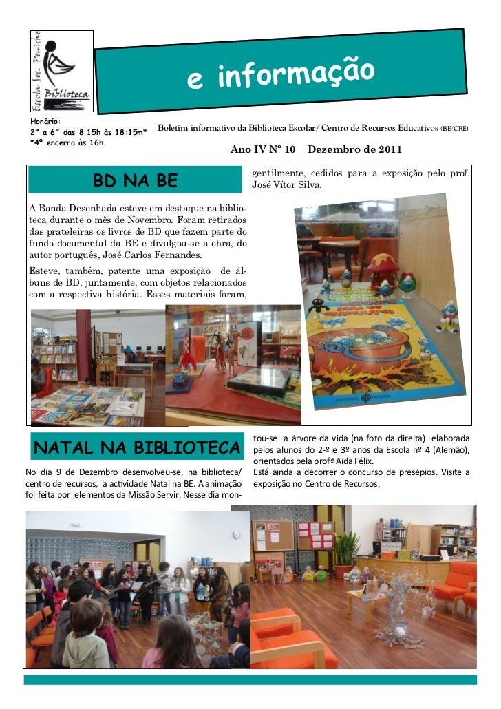 e informação Horário: 2ª a 6ª das 8:15h às 18:15m*                                  Boletim informativo da Biblioteca Esco...