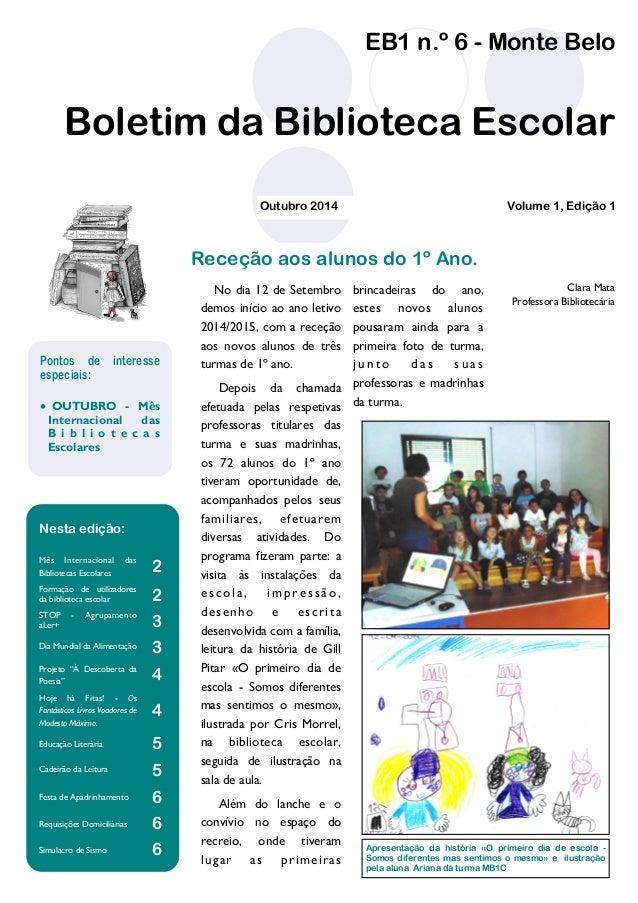 EB1 n.º 6 - Monte Belo  Boletim da Biblioteca Escolar  Clara Mata  Professora Bibliotecária  No dia 12 de Setembro demos i...
