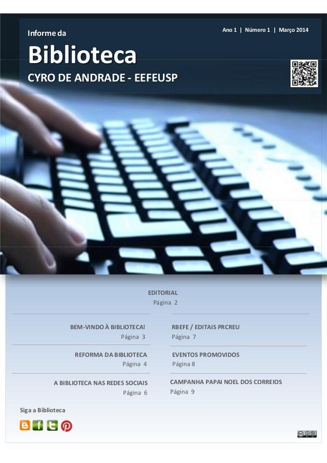 Informe da  Biblioteca  CYRO DE ANDRADE - EEFEUSP  Ano 1   Número 1   Março 2014  EDITORIAL  Página 2  REFORMA DA BIBLIOTE...