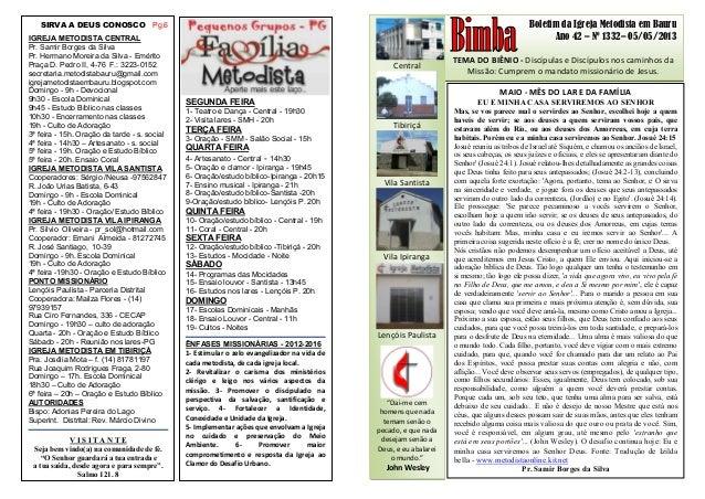 Boletim da Igreja Metodista em BauruAno 42 – Nº 1332– 05/05/2013TEMA DO BIÊNIO - Discípulas e Discípulos nos caminhos daMi...