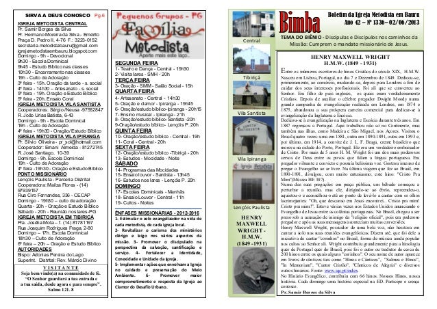 Boletim da Igreja Metodista em Bauru Ano 42 – Nº 1336– 02/06/2013 TEMA DO BIÊNIO - Discípulas e Discípulos nos caminhos da...