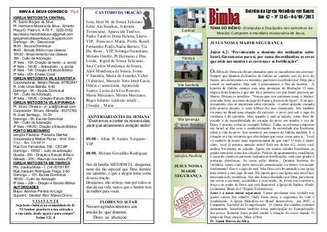 Boletim da Igreja Metodista em Bauru Ano 42 – Nº 1345– 04/08/2013 TEMA DO BIÊNIO - Discípulas e Discípulos nos caminhos da...