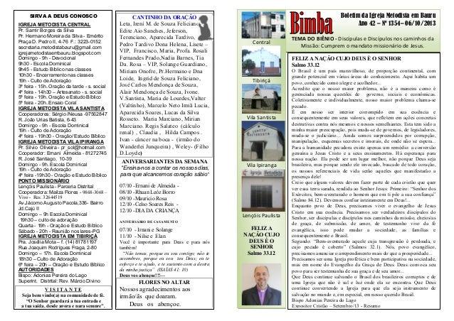 Boletim da Igreja Metodista em Bauru Ano 42 – Nº 1354– 06/10/2013 TEMA DO BIÊNIO - Discípulas e Discípulos nos caminhos da...