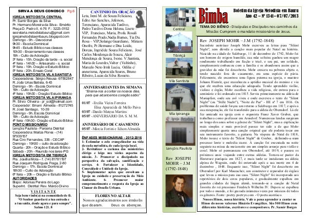 Boletim da Igreja Metodista em Bauru Ano 42 – Nº 1341– 07/07/2013 TEMA DO BIÊNIO - Discípulas e Discípulos nos caminhos da...