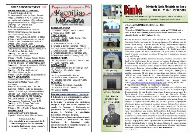 Boletim da Igreja Metodista em Bauru Ano 42 – Nº 1337– 09/06/2013 TEMA DO BIÊNIO - Discípulas e Discípulos nos caminhos da...