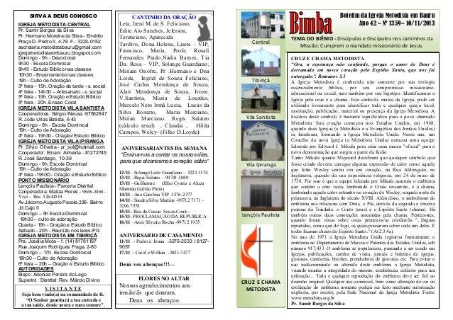 Boletim da Igreja Metodista em Bauru Ano 42 – Nº 1359– 10/11/2013 TEMA DO BIÊNIO - Discípulas e Discípulos nos caminhos da...