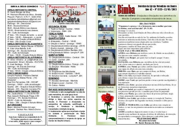 Boletim da Igreja Metodista em BauruAno 42 – Nº 1333– 12/05/2013TEMA DO BIÊNIO - Discípulas e Discípulos nos caminhos daMi...