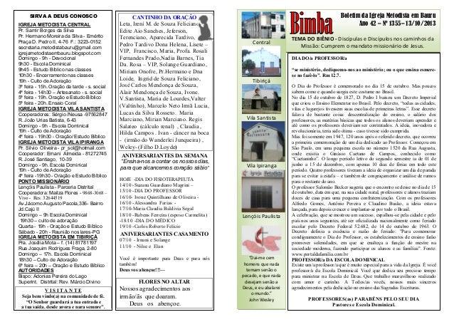 Boletim da Igreja Metodista em Bauru Ano 42 – Nº 1355– 13/10/2013 TEMA DO BIÊNIO - Discípulas e Discípulos nos caminhos da...