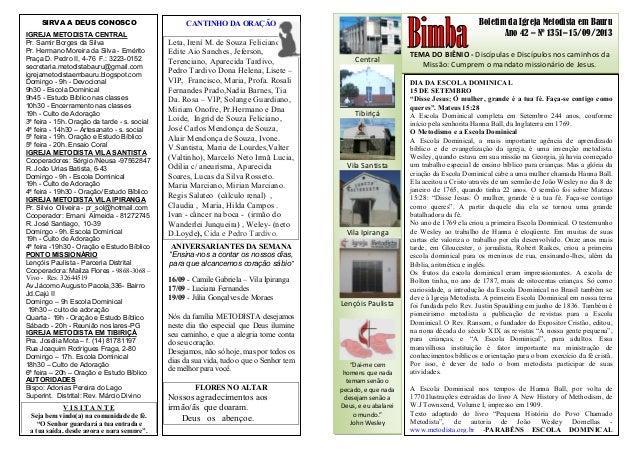 Boletim da Igreja Metodista em Bauru Ano 42 – Nº 1351– 15/09/2013 TEMA DO BIÊNIO - Discípulas e Discípulos nos caminhos da...