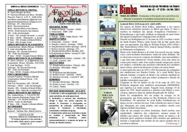 Boletim da Igreja Metodista em Bauru Ano 42 – Nº 1338– 16/06/2013 TEMA DO BIÊNIO - Discípulas e Discípulos nos caminhos da...