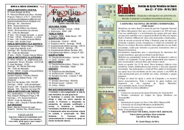 Boletim da Igreja Metodista em BauruAno 42 – Nº 1334– 19/05/2013TEMA DO BIÊNIO - Discípulas e Discípulos nos caminhos daMi...