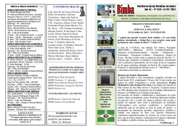 Boletim da Igreja Metodista em Bauru Ano 42 – Nº 1343– 21/07/2013 TEMA DO BIÊNIO - Discípulas e Discípulos nos caminhos da...