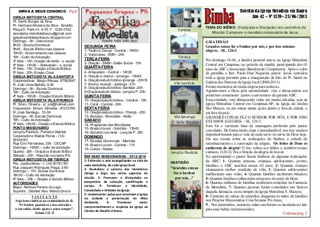 Boletim da Igreja Metodista em Bauru Ano 42 – Nº 1339– 23/06/2013 TEMA DO BIÊNIO - Discípulas e Discípulos nos caminhos da...