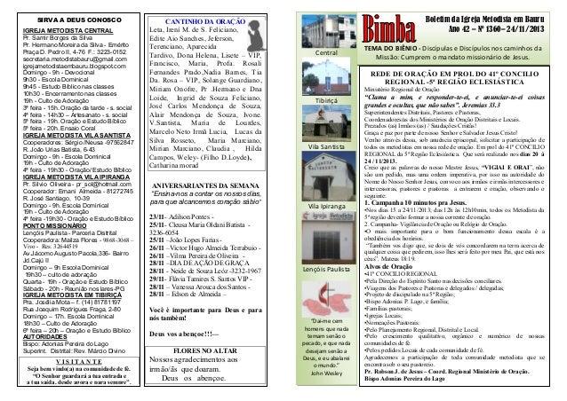 Boletim da Igreja Metodista em Bauru Ano 42 – Nº 1360– 24/11/2013 TEMA DO BIÊNIO - Discípulas e Discípulos nos caminhos da...