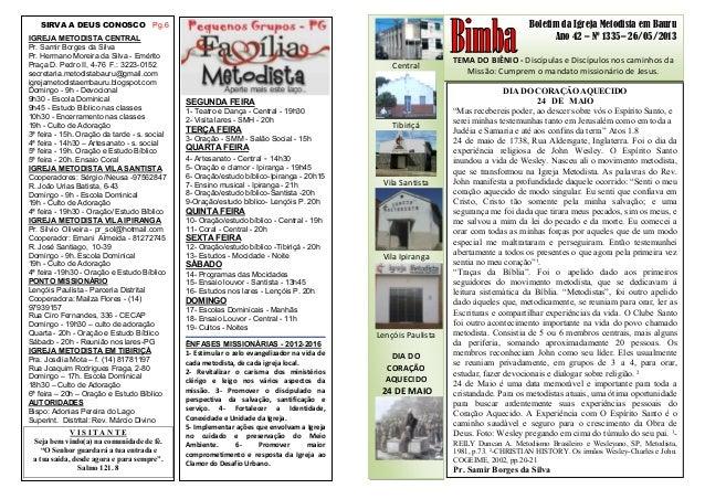 Boletim da Igreja Metodista em Bauru Ano 42 – Nº 1335– 26/05/2013 TEMA DO BIÊNIO - Discípulas e Discípulos nos caminhos da...